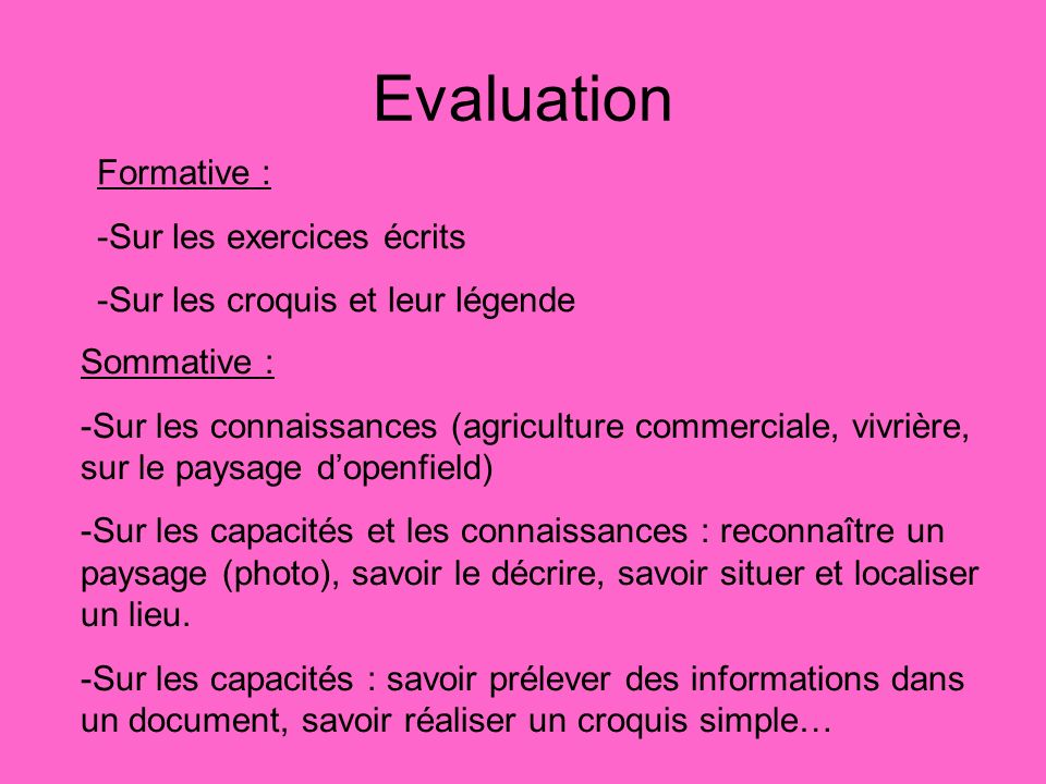 Evaluation Formative : -Sur les exercices écrits