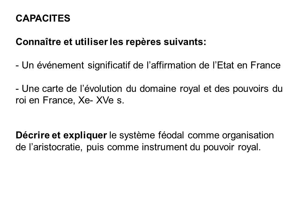 CAPACITES Connaître et utiliser les repères suivants: Un événement significatif de l'affirmation de l'Etat en France.