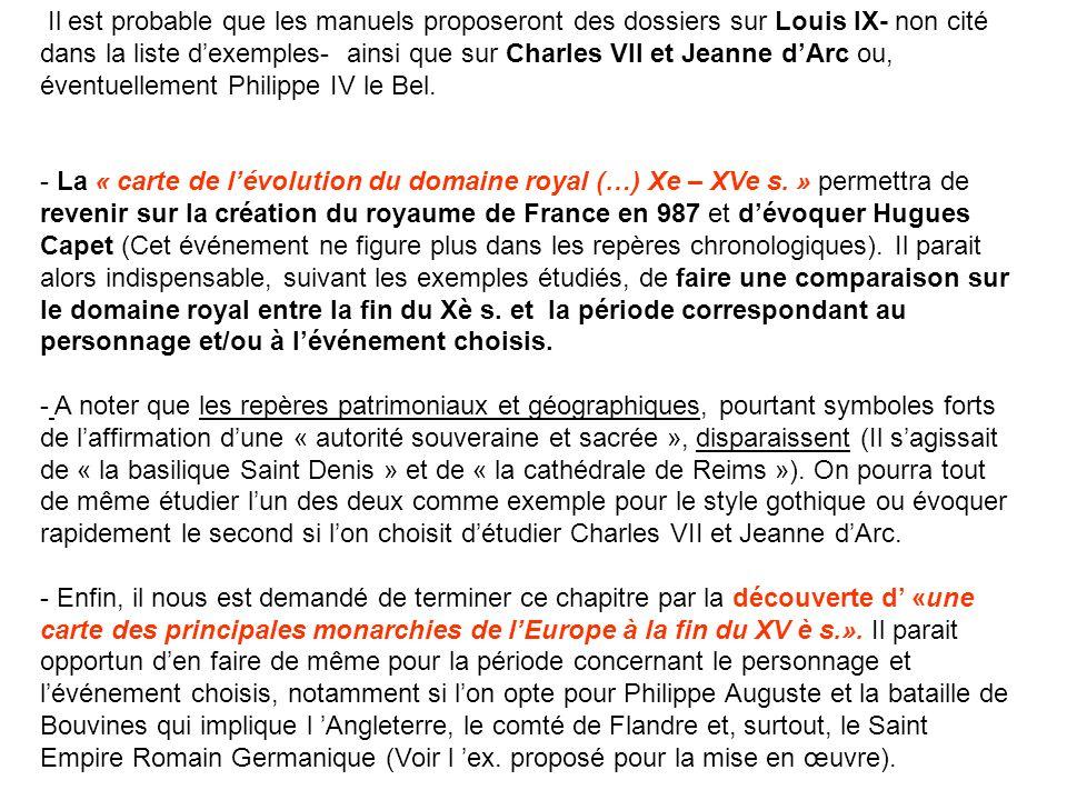 Il est probable que les manuels proposeront des dossiers sur Louis IX- non cité dans la liste d'exemples- ainsi que sur Charles VII et Jeanne d'Arc ou, éventuellement Philippe IV le Bel.