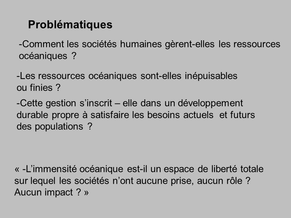 Problématiques -Comment les sociétés humaines gèrent-elles les ressources océaniques