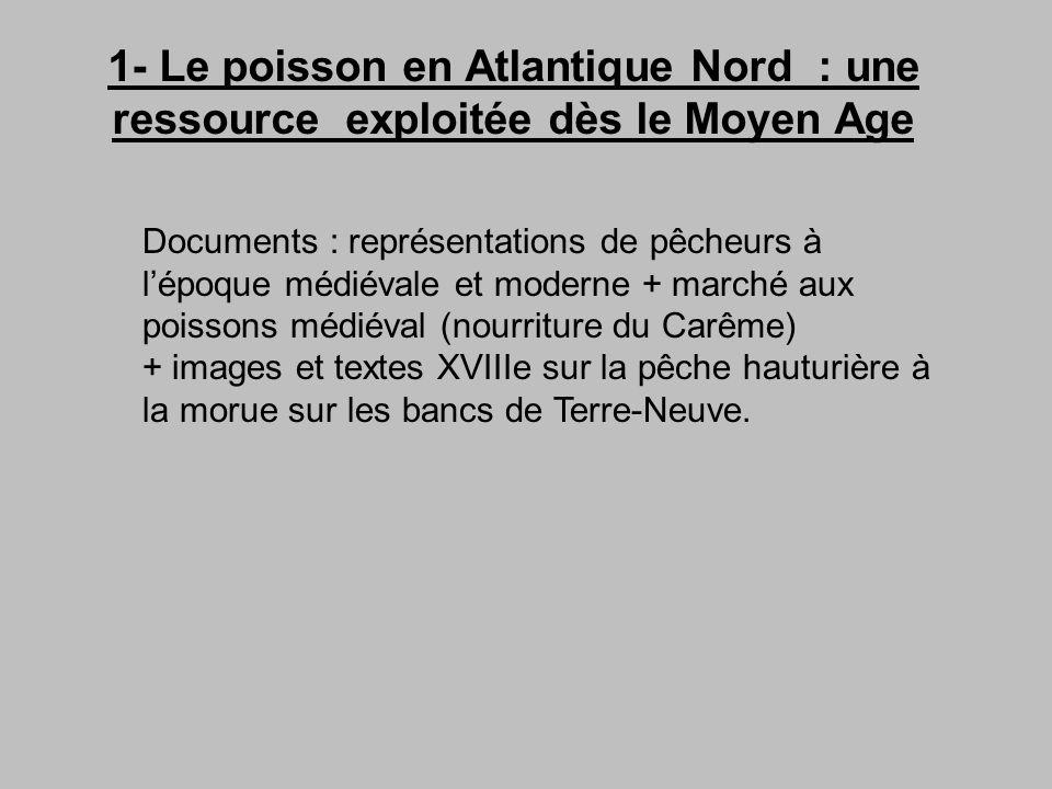 1- Le poisson en Atlantique Nord : une ressource exploitée dès le Moyen Age