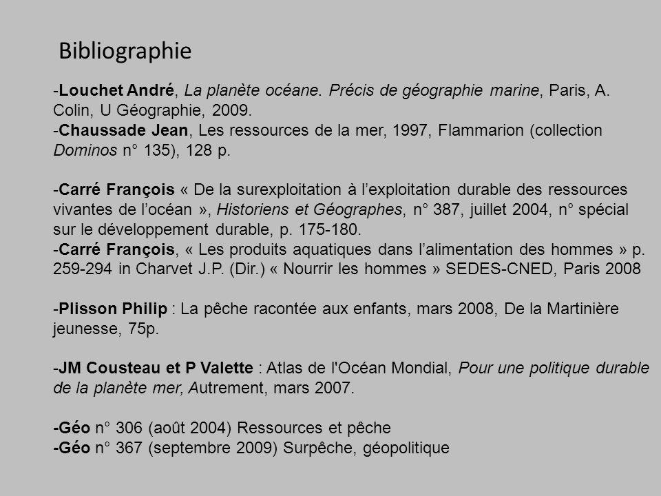 Bibliographie -Louchet André, La planète océane. Précis de géographie marine, Paris, A. Colin, U Géographie, 2009.