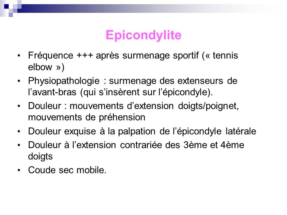 Epicondylite Fréquence +++ après surmenage sportif (« tennis elbow »)