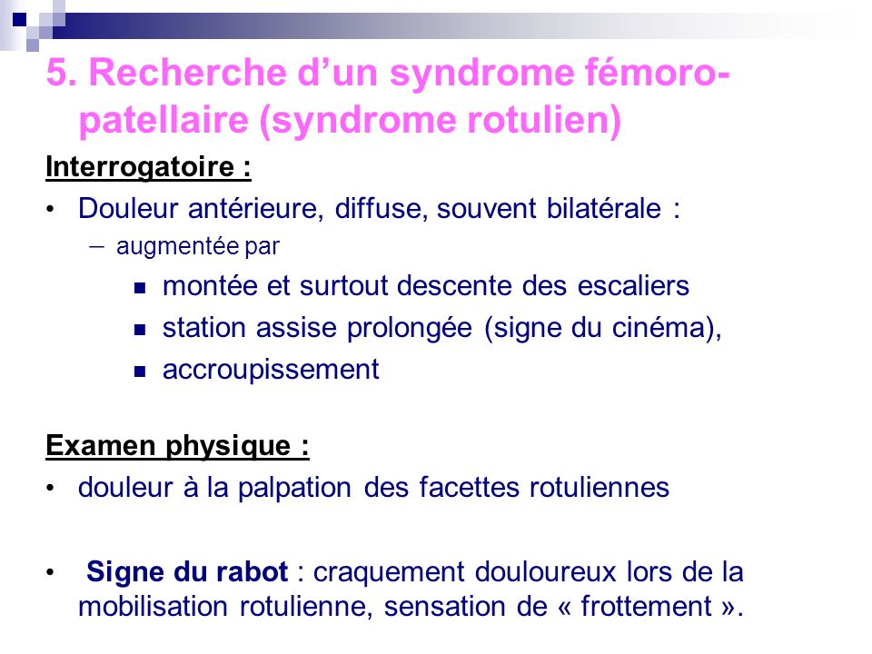 5. Recherche d'un syndrome fémoro-patellaire (syndrome rotulien)