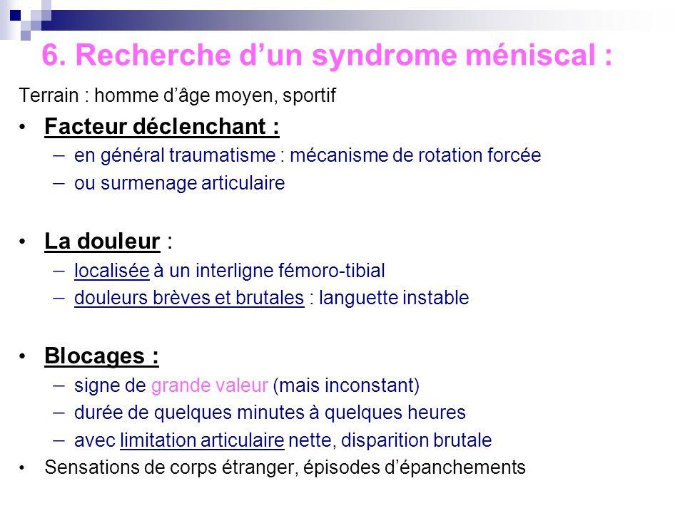 6. Recherche d'un syndrome méniscal :
