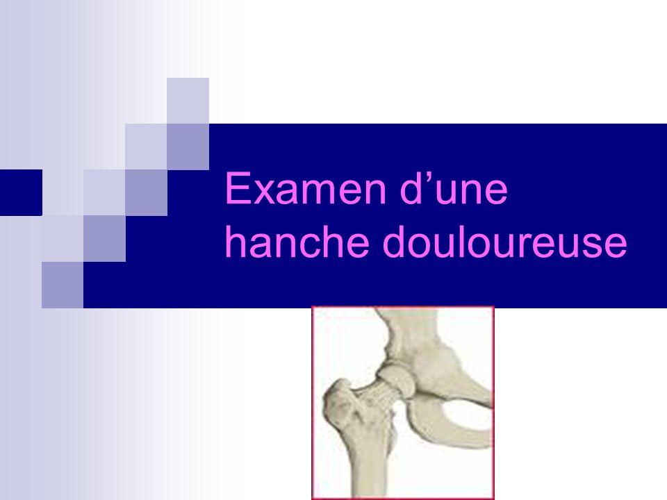 Examen d'une hanche douloureuse
