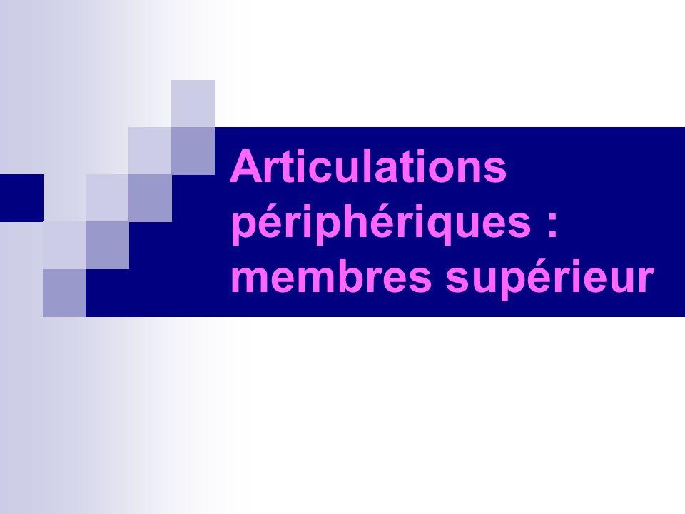 Articulations périphériques : membres supérieur