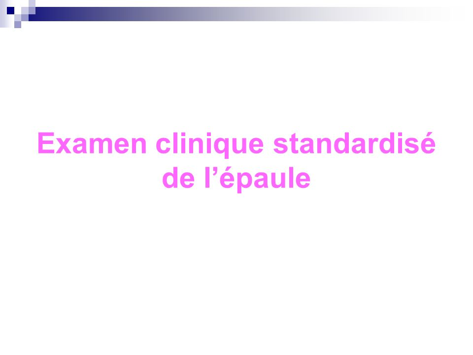 Examen clinique standardisé de l'épaule