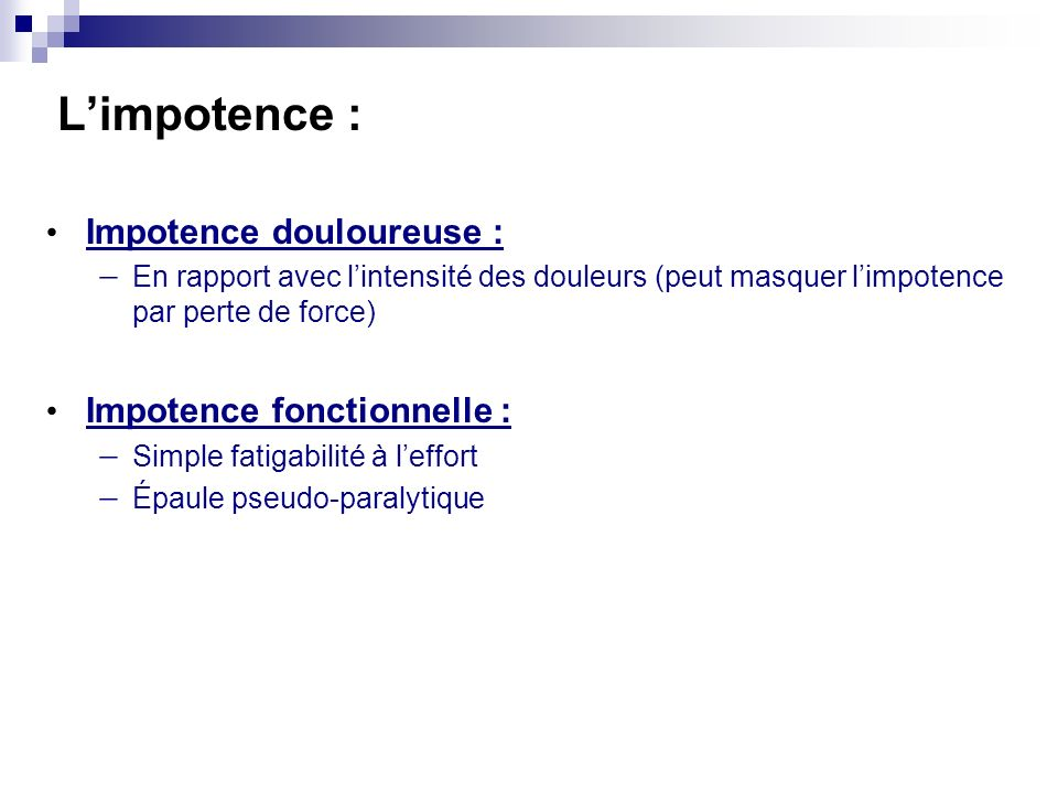 L'impotence : Impotence douloureuse : Impotence fonctionnelle :