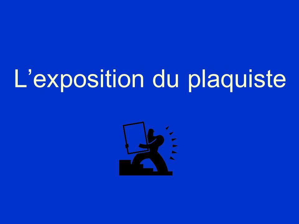L'exposition du plaquiste