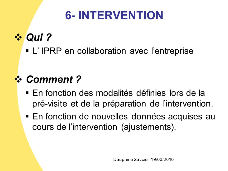 6- INTERVENTION Qui Comment