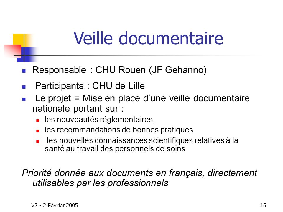 Veille documentaire Responsable : CHU Rouen (JF Gehanno)