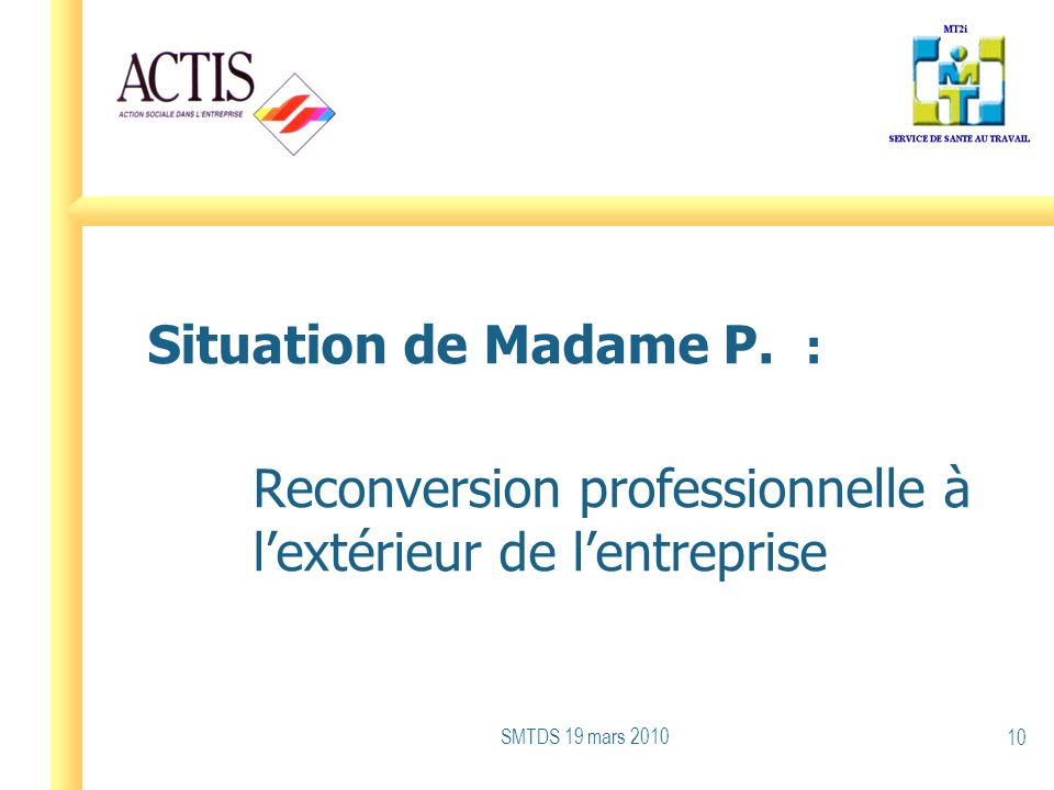 Situation de Madame P. : Reconversion professionnelle à l'extérieur de l'entreprise.