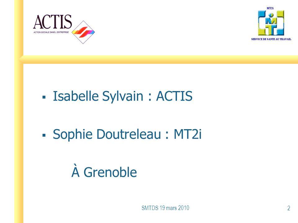 Isabelle Sylvain : ACTIS Sophie Doutreleau : MT2i À Grenoble