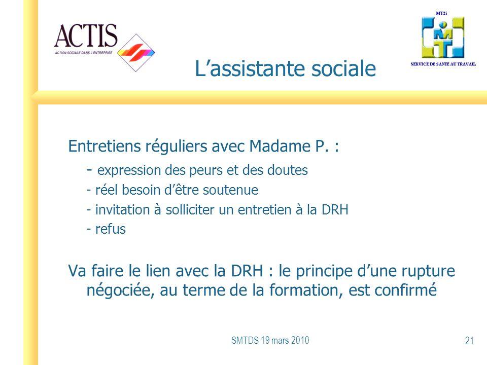 L'assistante sociale Entretiens réguliers avec Madame P. :