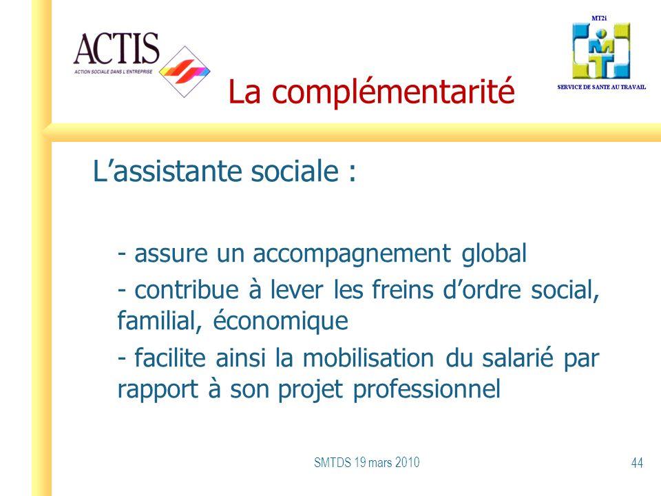 La complémentarité L'assistante sociale :