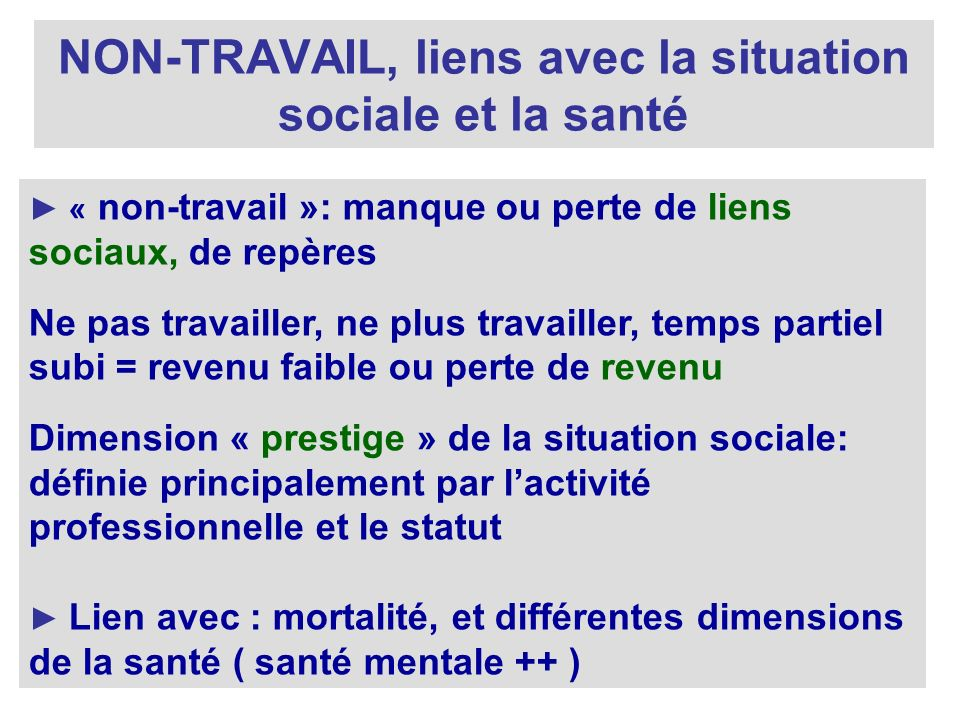NON-TRAVAIL, liens avec la situation sociale et la santé