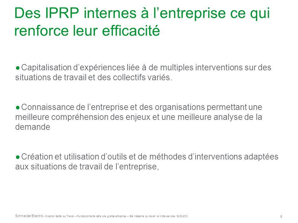 Des IPRP internes à l'entreprise ce qui renforce leur efficacité