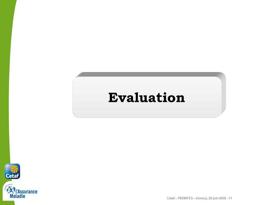 Evaluation Cetaf – PREMTES – Annecy, 20 juin 2008 - 11