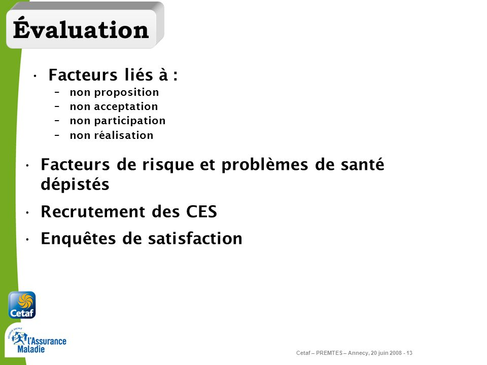 Évaluation Facteurs liés à :