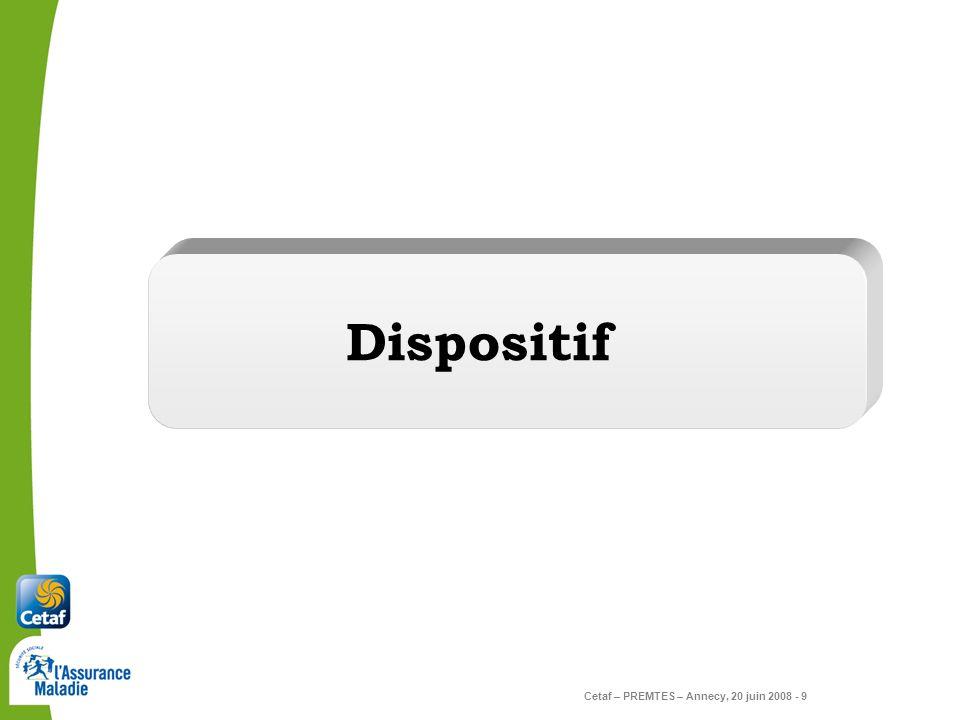 Dispositif Cetaf – PREMTES – Annecy, 20 juin 2008 - 9
