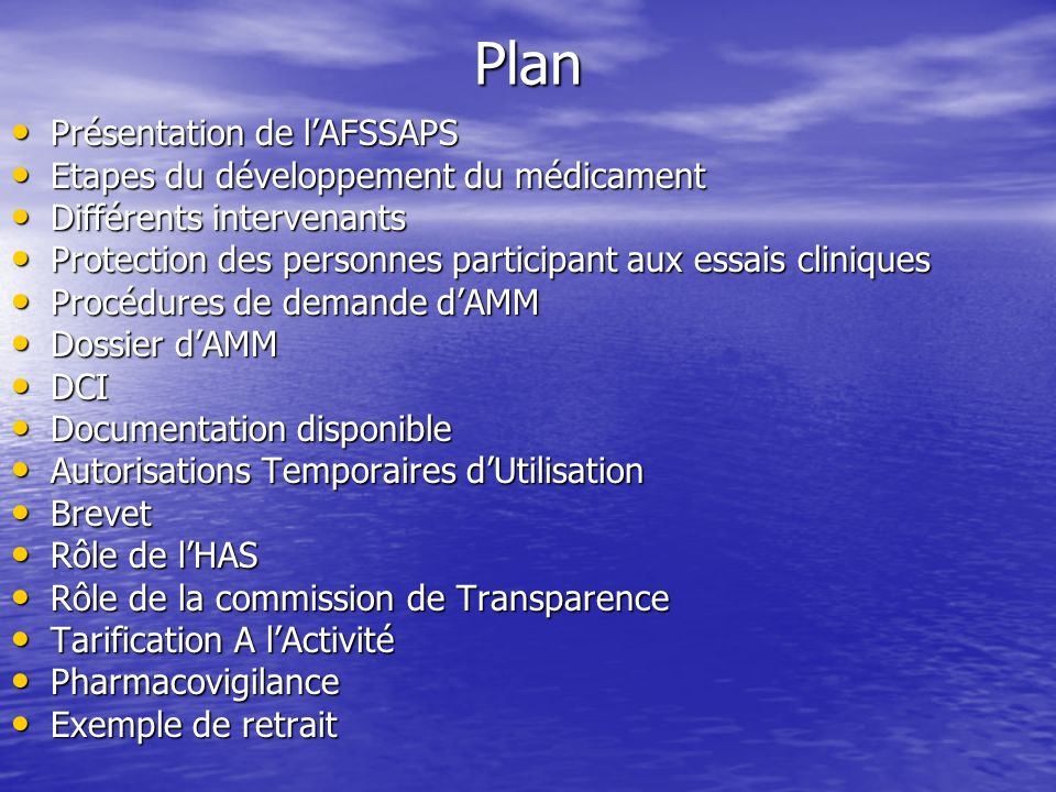 Plan Présentation de l'AFSSAPS Etapes du développement du médicament