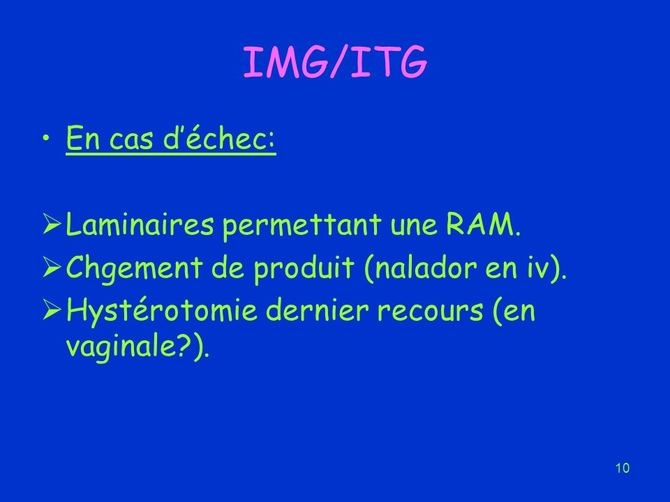 IMG/ITG En cas d'échec: Laminaires permettant une RAM.