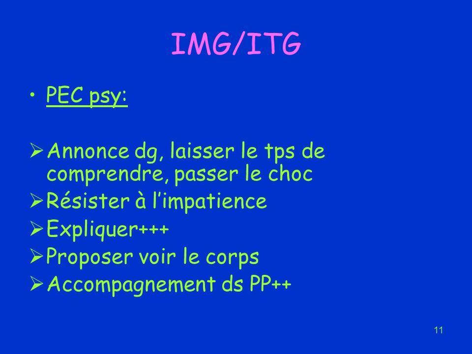 IMG/ITG PEC psy: Annonce dg, laisser le tps de comprendre, passer le choc. Résister à l'impatience.