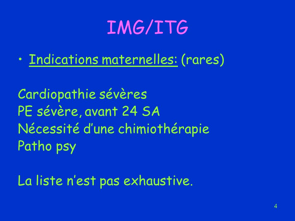 IMG/ITG Indications maternelles: (rares) Cardiopathie sévères