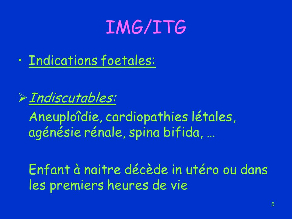 IMG/ITG Indications foetales: Indiscutables: