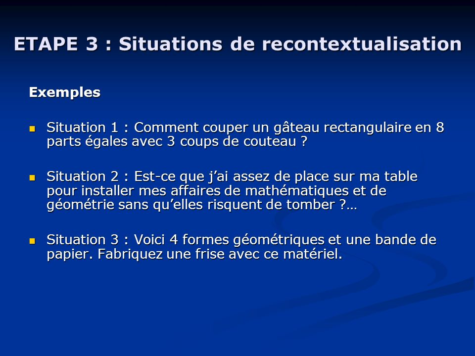 ETAPE 3 : Situations de recontextualisation