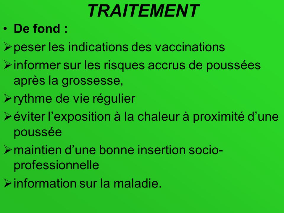 TRAITEMENT De fond : peser les indications des vaccinations