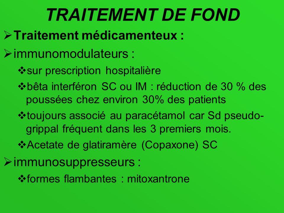 TRAITEMENT DE FOND Traitement médicamenteux : immunomodulateurs :
