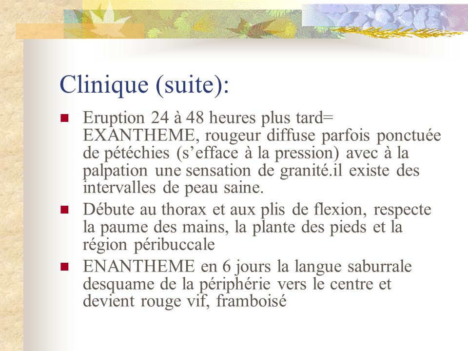Clinique (suite):