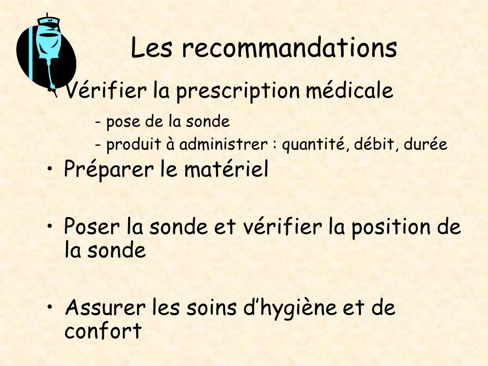 Les recommandations Vérifier la prescription médicale