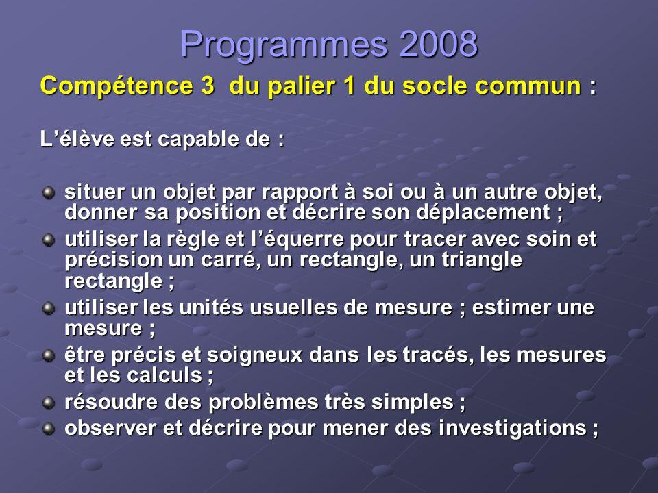 Programmes 2008 Compétence 3 du palier 1 du socle commun :