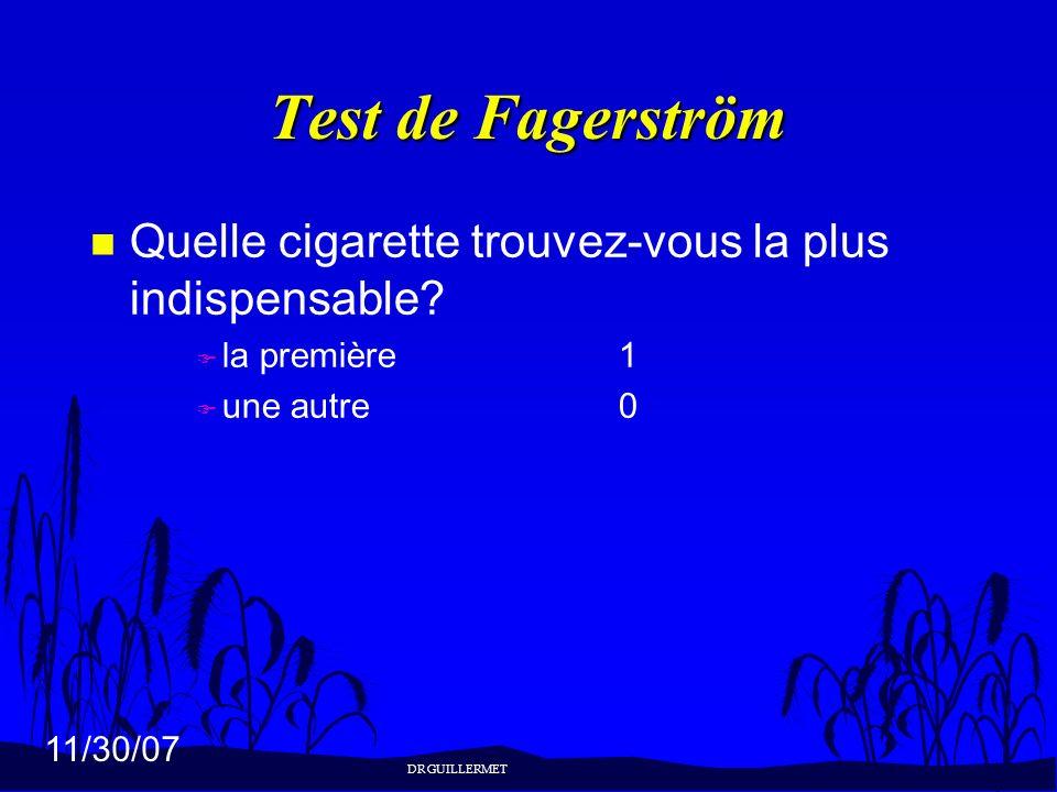 Test de Fagerström Quelle cigarette trouvez-vous la plus indispensable la première 1. une autre 0.