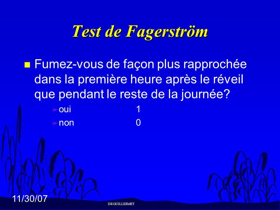 Test de Fagerström Fumez-vous de façon plus rapprochée dans la première heure après le réveil que pendant le reste de la journée