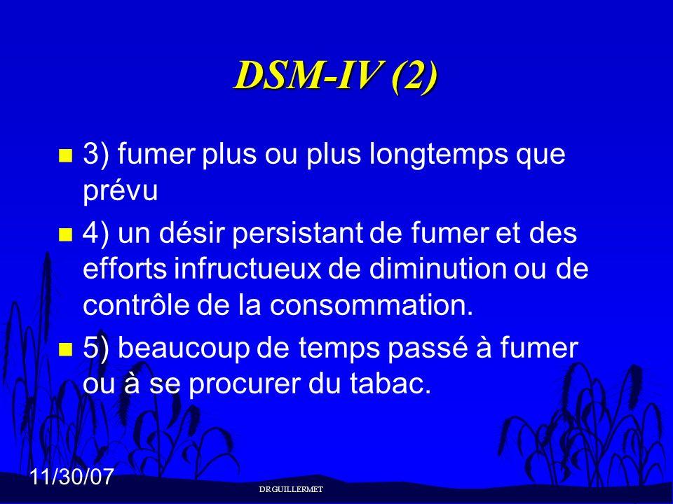 DSM-IV (2) 3) fumer plus ou plus longtemps que prévu