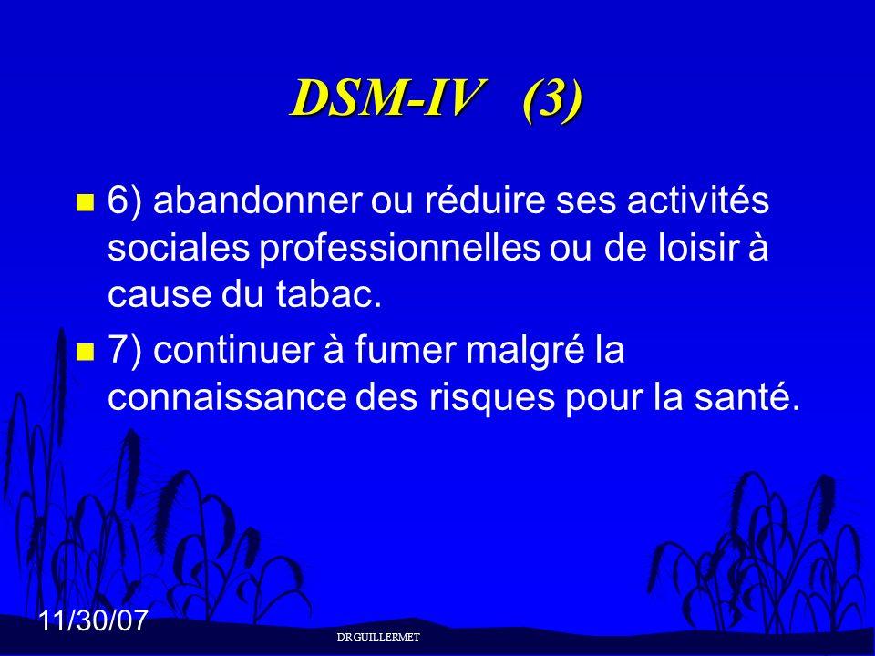 DSM-IV (3)6) abandonner ou réduire ses activités sociales professionnelles ou de loisir à cause du tabac.