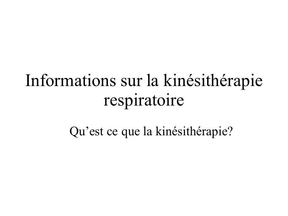 Informations sur la kinésithérapie respiratoire