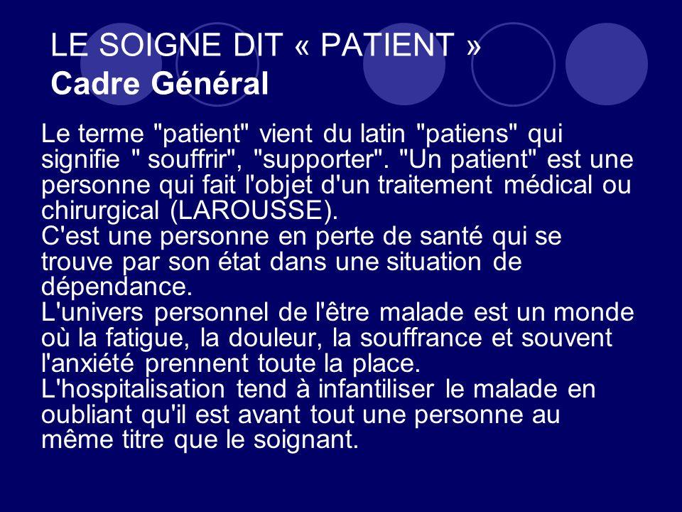 LE SOIGNE DIT « PATIENT » Cadre Général