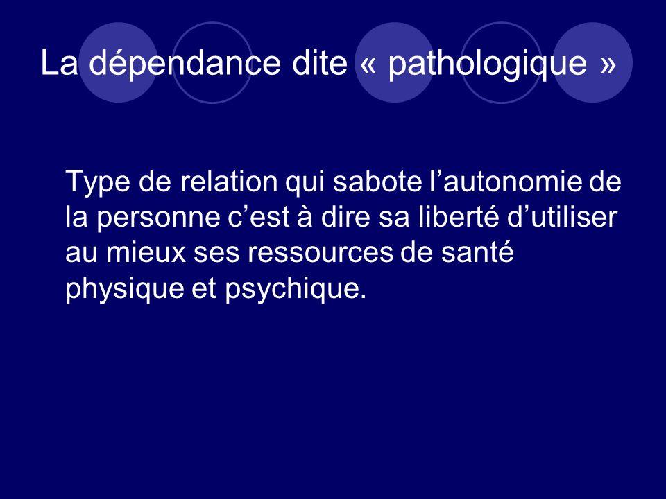 La dépendance dite « pathologique »