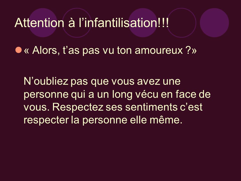 Attention à l'infantilisation!!!