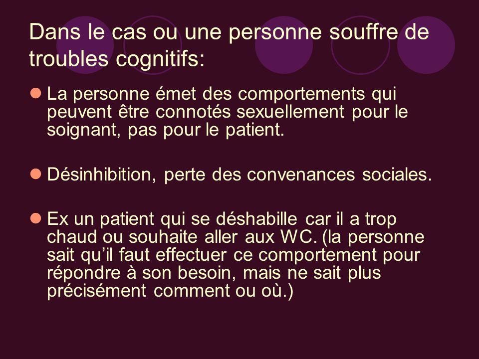 Dans le cas ou une personne souffre de troubles cognitifs: