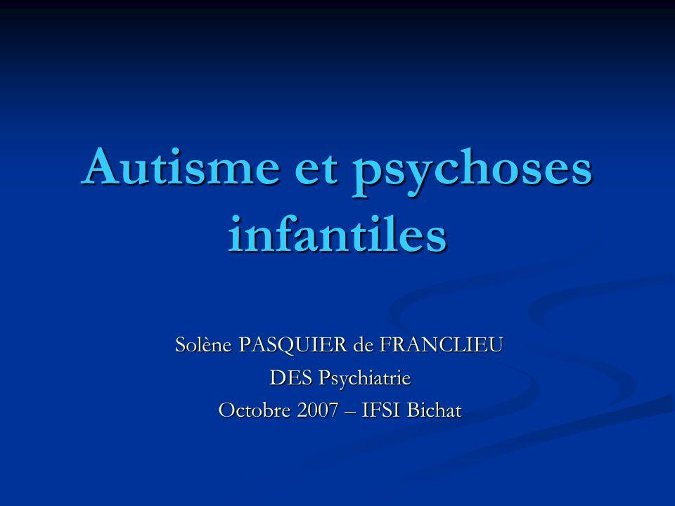 Autisme et psychoses infantiles