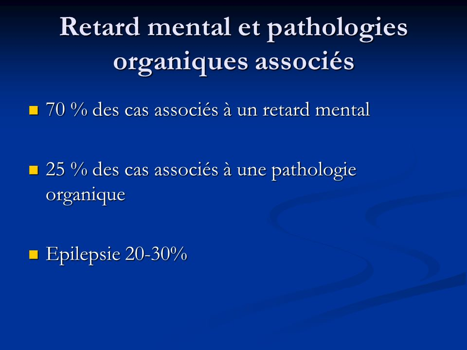 Retard mental et pathologies organiques associés