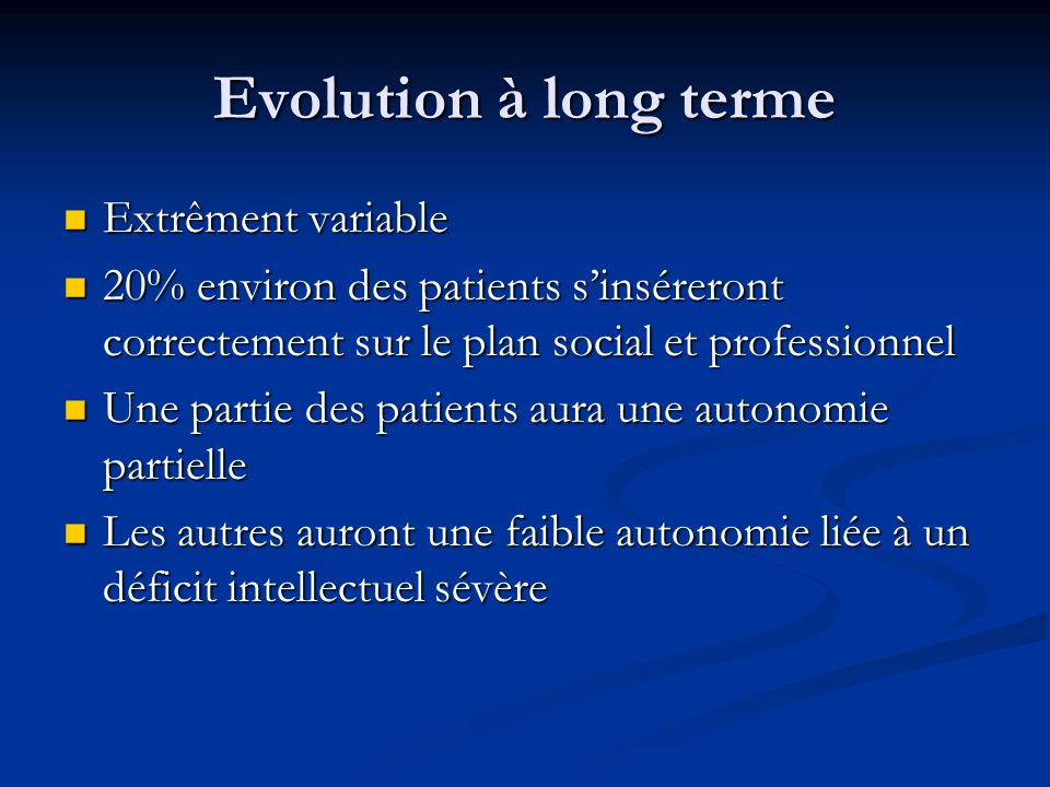 Evolution à long terme Extrêment variable