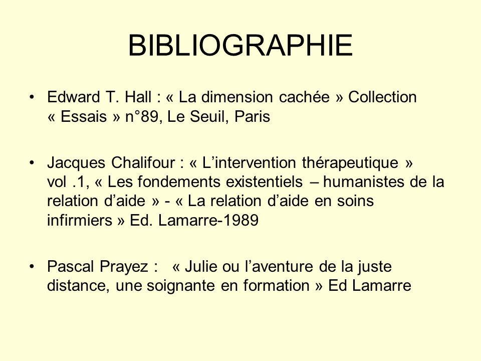 BIBLIOGRAPHIE Edward T. Hall : « La dimension cachée » Collection « Essais » n°89, Le Seuil, Paris.