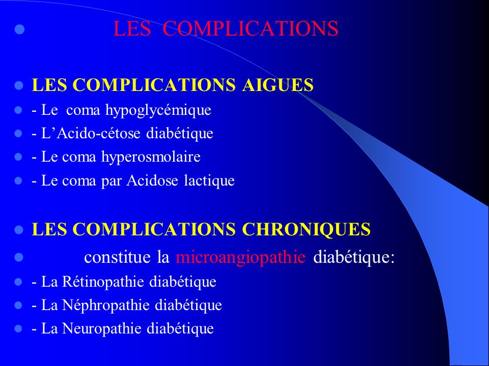 LES COMPLICATIONS LES COMPLICATIONS AIGUES